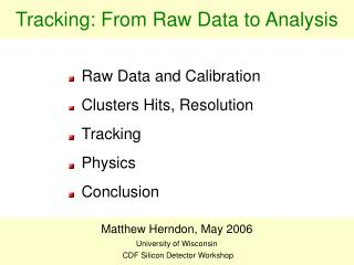 Tracking: From Raw Data to Analysis