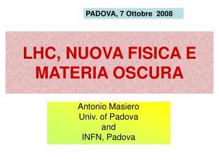 LHC, NUOVA FISICA E MATERIA OSCURA