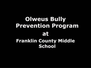 Olweus Bully Prevention Program at Franklin County Middle School