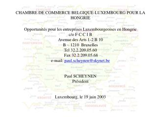 CHAMBRE DE COMMERCE BELGIQUE-LUXEMBOURG POUR LA HONGRIE