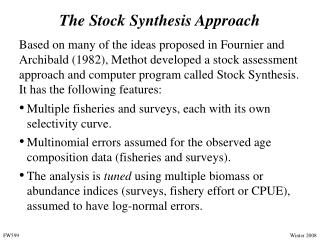 The Stock Synthesis Approach