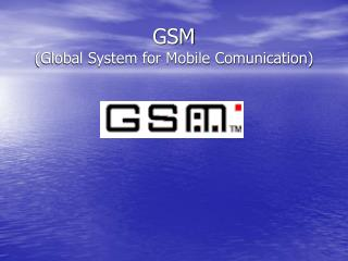 GSM (Global System for Mobile Comunication)
