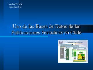 Uso de las Bases de Datos de las Publicaciones Periódicas en Chile