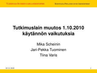 Tutkimuslain muutos 1.10.2010 käytännön vaikutuksia