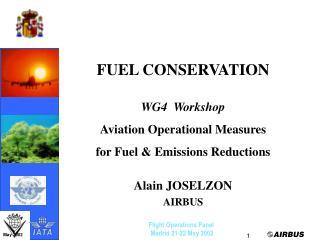 FUEL CONSERVATION WG4  Workshop Aviation Operational Measures  for Fuel & Emissions Reductions
