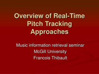 Overview of Real-Time Pitch Tracking Approaches
