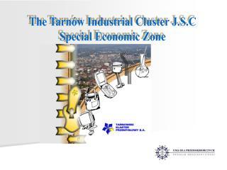 The Tarnów Industrial Cluster J.S.C Special Economic Zone