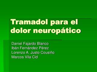 Tramadol para el dolor neurop tico
