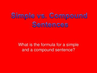 What is the formula for a simple and a compound sentence?