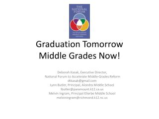 Graduation Tomorrow Middle Grades Now!