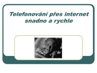 Telefonování přes internet snadno a rychle