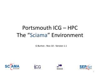 "Portsmouth ICG – HPC  The "" Sciama "" Environment"