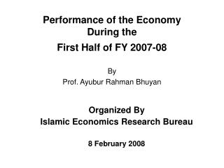 Performance of the Economy  During the First Half of FY 2007-08