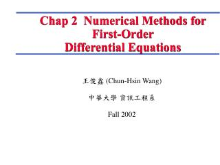 Chap 2  Numerical Methods for First-Order  Differential Equations