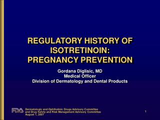 REGULATORY HISTORY OF ISOTRETINOIN: PREGNANCY PREVENTION