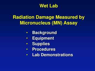 Wet Lab Radiation Damage Measured by Micronucleus (MN) Assay
