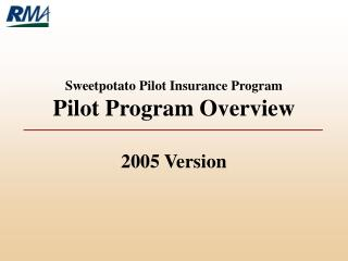 Sweetpotato Pilot Insurance Program Pilot Program Overview 2005 Version