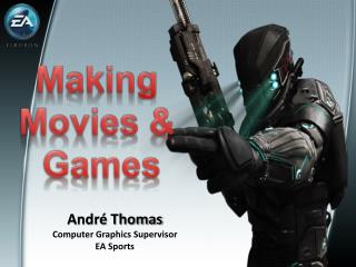 André Thomas Computer Graphics Supervisor EA  Sports