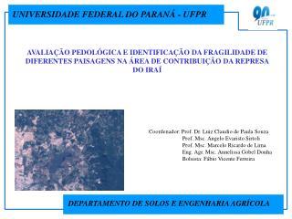 Coordenador: Prof. Dr. Luiz Claudio de Paula Souza     Prof. Msc. Angelo Evaristo Sirtoli     Prof. Msc. Marcelo Ricardo