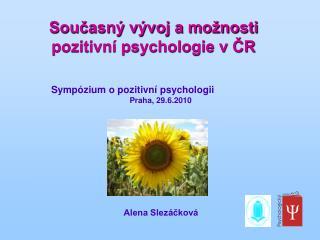 Současný vývoj a možnosti pozitivní psychologie v ČR