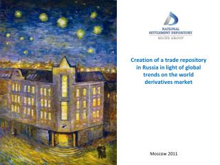 Creation of a trade repository in Russia in light of global trends on the world derivatives market