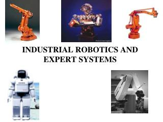 INDUSTRIAL ROBOTICS AND EXPERT SYSTEMS