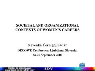 SOCIETAL AND ORGANIZATIONAL CONTEXTS OF WOMEN'S CAREERS