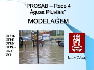 """""""PROSAB – Rede 4  Águas Pluviais"""" MODELAGEM"""