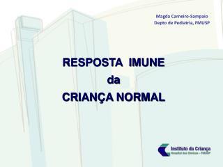 RESPOSTA  IMUNE  da CRIANÇA NORMAL