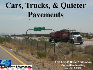 Cars, Trucks, & Quieter Pavements