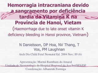 Hemorragia intracraniana devido a sangramento por defici ncia tardia da Vitamina K na Prov ncia de Hanoi, Vietam  Haemor