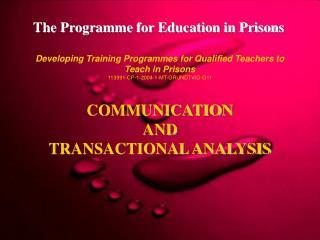 COMMUNICATION AND TRANSACTIONAL ANALYSIS