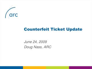 Counterfeit Ticket Update
