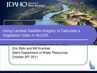 Using Landsat Satellite Imagery to Calculate a Vegetation Index in ArcGIS.