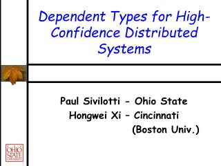 Dependent Types for High-Confidence Distributed Systems