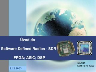 Úvod do  Software Defined Radios  -  SDR FPGA; ASIC; DSP
