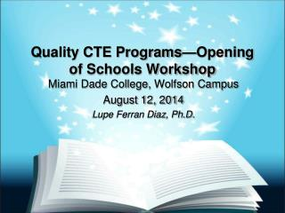 Quality CTE Programs—Opening of Schools Workshop