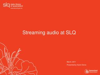 Streaming audio at SLQ