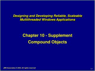 Designing and Developing Reliable, Scaleable Multithreaded Windows Applications