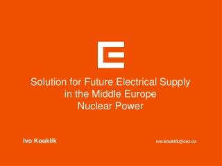 Solution for Future Electrical Supply  in the Middle Europe   Nuclear Power