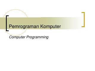 Pemrograman Komputer Computer Programming