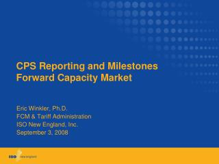 CPS Reporting and Milestones Forward Capacity Market