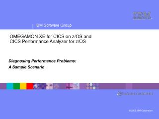 OMEGAMON XE for CICS on z/OS and CICS Performance Analyzer for z/OS