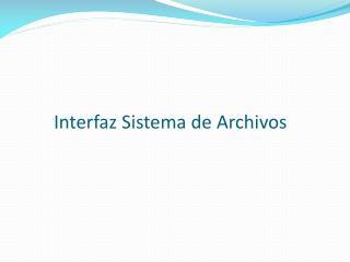 Interfaz Sistema de Archivos