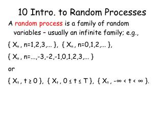 10 Intro. to Random Processes