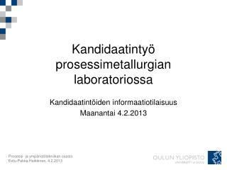 Kandidaatintyö prosessimetallurgian laboratoriossa