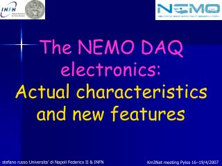 The NEMO DAQ electronics: Actual characteristics and new features