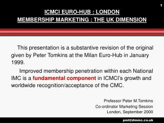 ICMCI EURO-HUB : LONDON MEMBERSHIP MARKETING : THE UK DIMENSION