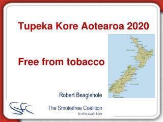 Tupeka Kore  Aotearoa 2020 Free from tobacco