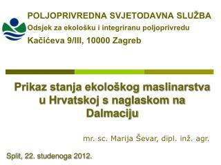 Prikaz stanja ekološkog maslinarstva u Hrvatskoj s naglaskom na Dalmaciju